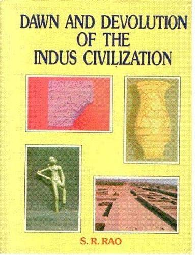 9788185179742: Dawn and Devoultion of the Indus Civilization