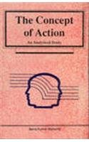 9788185182674: The Concept of Action: An Analytical Study