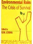 Environmental Ruin : The Crisis of Survival: R.M. Lodha