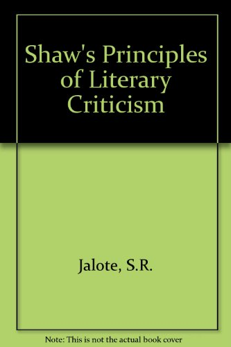 Shaw's Principles of Literary Criticism: Jalote S.R.