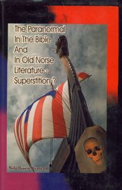 The Paranormal in the Bible and in Old Norse Literature -superstition?: Nils Bjorn Kvastad
