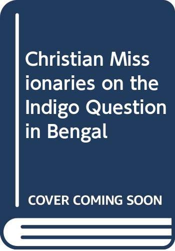 Christian Missionaries on the Indigo Question in: Dutta, Abhijit