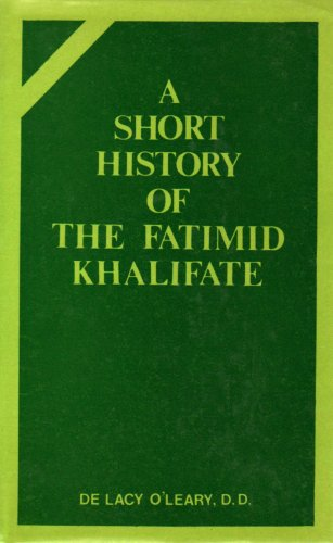 Short History of the Fatimid Khalifate: De Lacy O'Leary