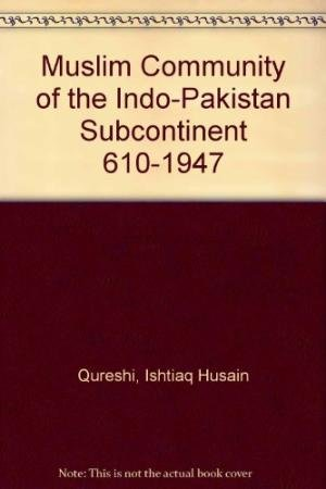 The Muslim Community of the Indo-Pakistan Subcontinent,