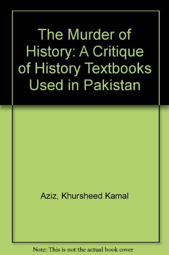 9788185199672: The Murder of History: A Critique of History Textbooks Used in Pakistan