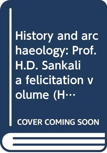 History and archaeology: Prof. H.D. Sankalia felicitation: Bajpai, K. D.,