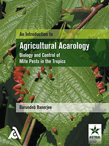 An Introduction to Agricultural Acarology Biology and Control of Mite Pests in the Tropics
