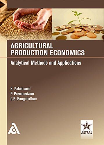 Agricultural Production Economics: Ranganathan C.R. Paramasivam