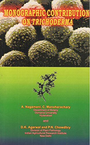 Monographic Contribution on Trichoderma: Chowdhry P.N. Agarwal