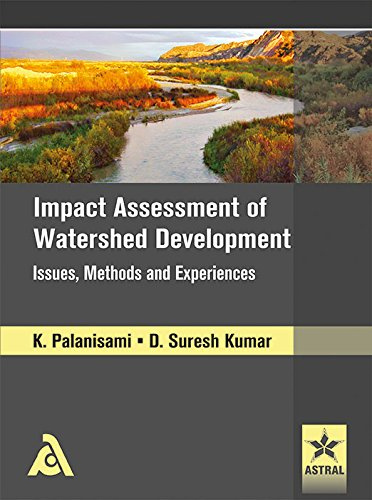 Impact Assessment of Watershed Development Issues, Methods: K. Palanisami &
