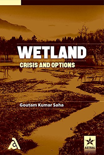 Wetland: Crisis and Options: Goutam Kumar Saha