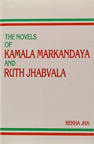 Novels of Kamala Markandaya and Ruth Jhabvala: Rekha Jha