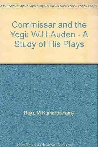 W.H. Auden The Commissar and the Yogi: M.K. Raju