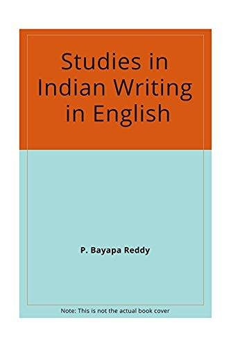 Studies In Indian Writing In English: With: P. Bayapa Reddy