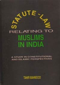 Statute-law relating to Muslims in India: A: Mahmood, Syed Tahir