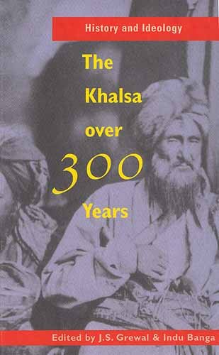 History and Ideology : The Khalsa Over: J S Grewal