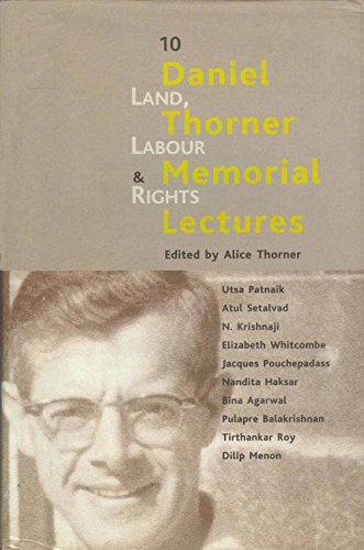 9788185229461: Land, Labour and Rights: 10 Daniel Thorner Memorial Lectures