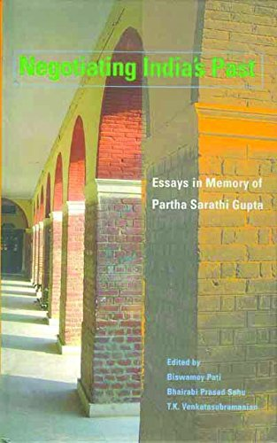 Negotiating India'S Past Essays in Memory of: Biswamoy Pati