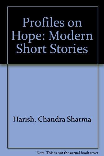 Profiles on Hope: Modern Short Stories (Hindi: Chandra Sharma Harish
