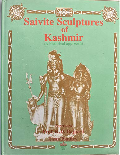 Saivite Sculpture of Kashmir (A Historical Approach): Uma Pandey