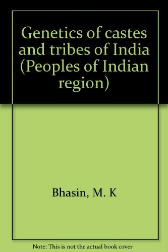 Genetics of Castes and Tribes of India: Bhasin, M. K., And H. Walter