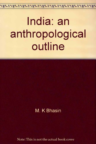 India : An Anthropological Outline: M K Bhasin