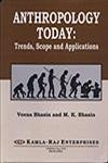 Anthropology Today: Trends, Scopes and Applications: Veena Bhasin &