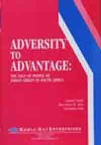 9788185264561: Adversity To Advantage: The Saga Of People Of Indian Origin In South Africa