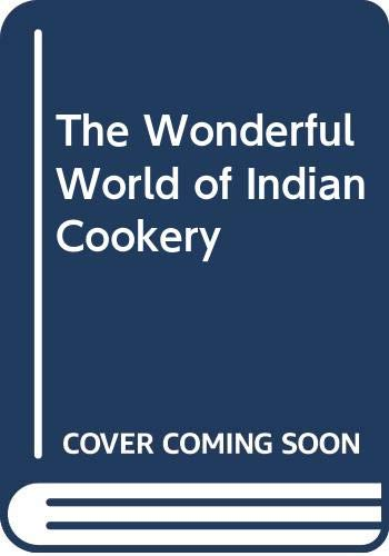 The Wonderful World of Indian Cookery (8185273839) by Singh, Rohini