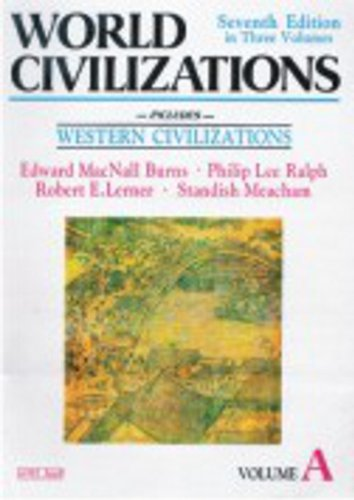 World Civilizations A (Seventh Edition in three Volumes) (9788185288604) by Burns
