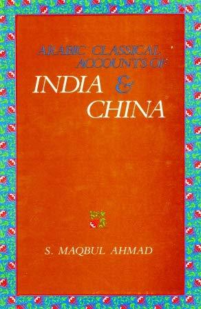 Arabic Classical Accounts of India & China.: Ahmad, S. Maqbul