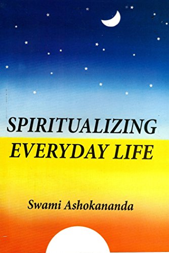 Spiritualizing Everyday Life: Swami Ashokananda