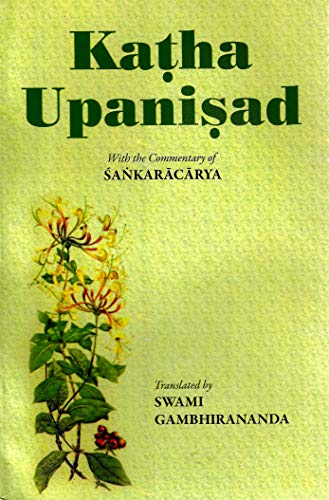 Katha Upanisad: With the Commentary of Sankaracarya: Swami Gambhirananda