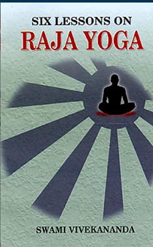 Six Lessons on Raja Yoga: Vivekananda Swami