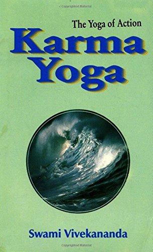 Karma Yoga: the Yoga of Action: Swami Vivekananda, Swami,