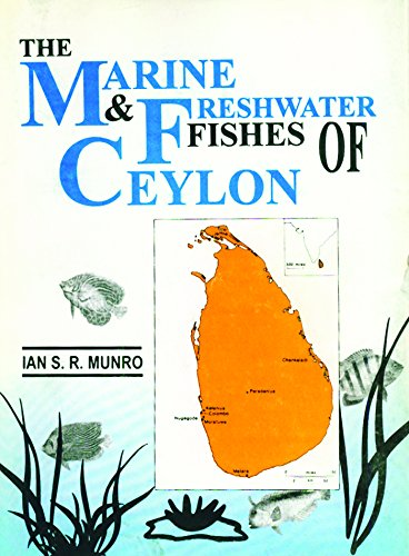 9788185375069: The Marine and Freshwater Fishes of Ceylon [Hardcover] [Jan 01, 2017] Munro,I.A.S