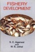 Fishery Development: S.C. Agarwal,M.S. Johal