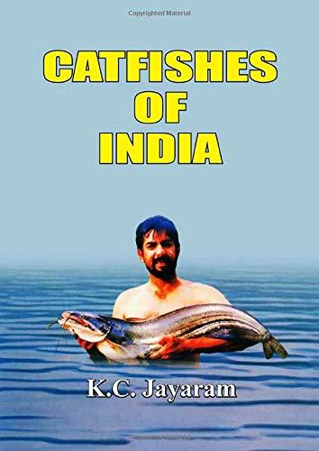 Catfishes of India: K.C. Jayaram