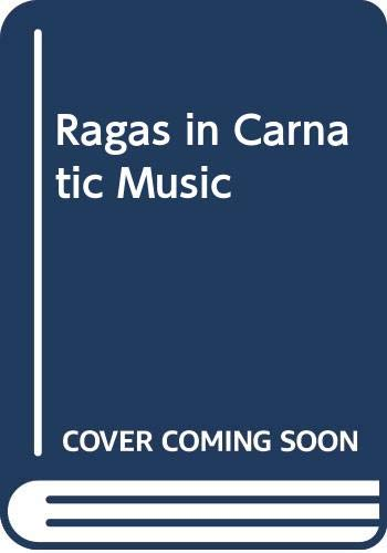 9788185381039: Ragas in Carnatic Music