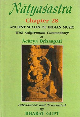 9788185382081: Nāṭyaśāstra, chapter 28: Ancient scales of Indian music ; with Sañjīvanam commentary of Ācārya Br̥haspati