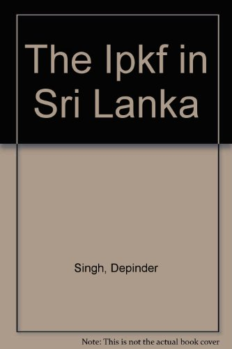 9788185384054: The Ipkf in Sri Lanka