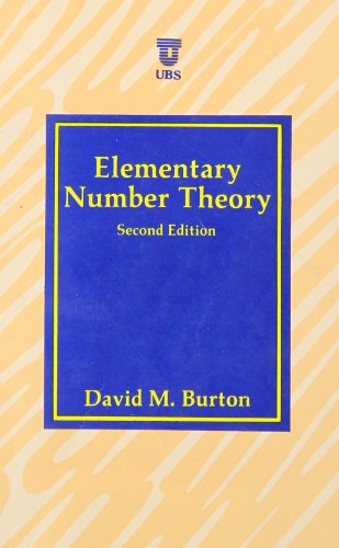 Elementary Number Theory, 2nd Edition (8185392684) by David M. Burton