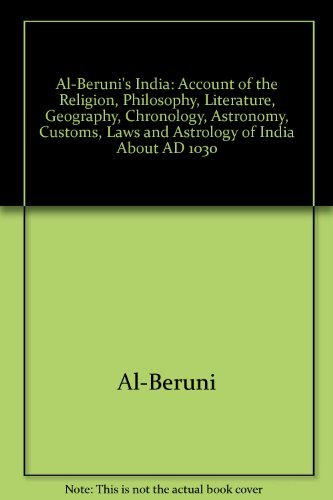 9788185395180: Al-Beruni's India: Account of the Religion, Philosophy, Literature, Geography, Chronology, Astronomy, Customs, Laws and Astrology of India About AD 1030
