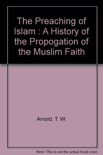 9788185395609: The Preaching of Islam : A History of the Propogation of the Muslim Faith
