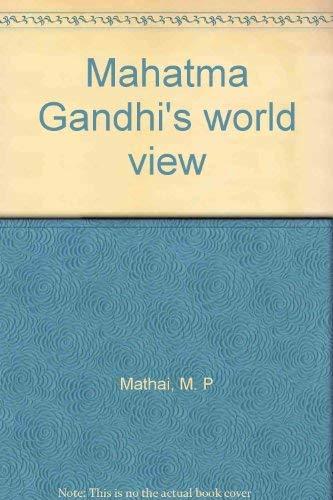 Mahatma Gandhi's World-View: Mathai, M.P.