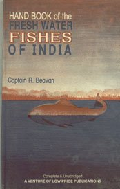 Handbook of the Fresh Water Fishes of India: R Beavan
