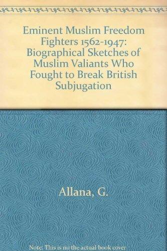 Eminent Muslim Freedom Fighters, 1562-1947 : Twenty-one: ALLANA, G.