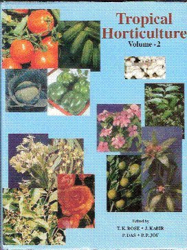 Tropical Horticulture Volume 2: T.K. Bose (ed)