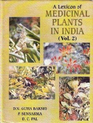 Lexicon Of Medicinal Plants In India Vol.2: Guha Bakshi, D