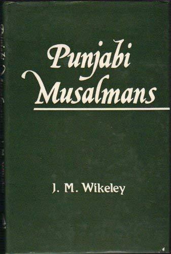 Punjabi Musalmans: J.M. Wikeley